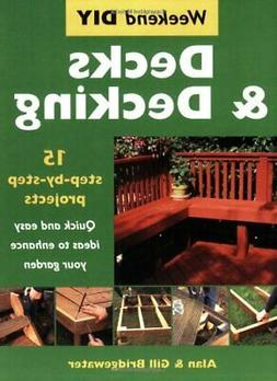 Decks and Decking: 15 Step-by-step Projects - Q... by Gill B
